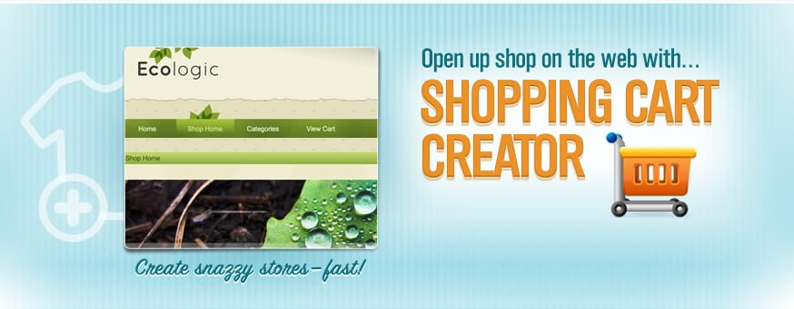 Open up shop on the web with Shopping Cart Creator.